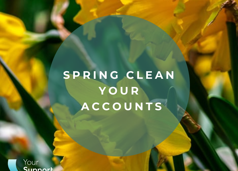 Spring clean your accounts